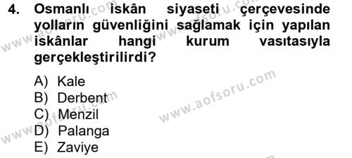 Tarih Bölümü 4. Yarıyıl Osmanlı'da İskan ve Göç Dersi 2013 Yılı Bahar Dönemi Ara Sınavı 4. Soru