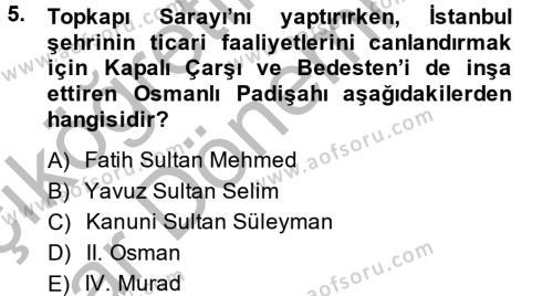 Tarih Bölümü 4. Yarıyıl Osmanlı'da İskan ve Göç Dersi 2014 Yılı Bahar Dönemi Ara Sınavı 5. Soru
