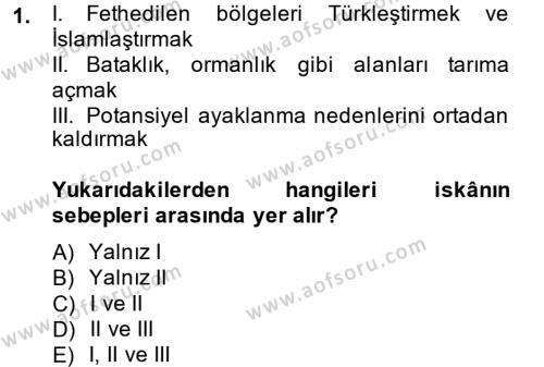 Tarih Bölümü 4. Yarıyıl Osmanlı'da İskan ve Göç Dersi 2014 Yılı Bahar Dönemi Dönem Sonu Sınavı 1. Soru