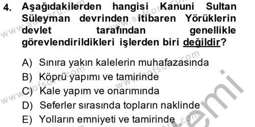 Tarih Bölümü 4. Yarıyıl Osmanlı'da İskan ve Göç Dersi 2014 Yılı Bahar Dönemi Dönem Sonu Sınavı 4. Soru