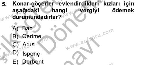 Tarih Bölümü 4. Yarıyıl Osmanlı'da İskan ve Göç Dersi 2014 Yılı Bahar Dönemi Dönem Sonu Sınavı 5. Soru