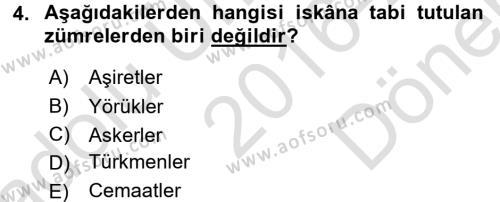 Osmanlı´da İskan ve Göç Dersi 2016 - 2017 Yılı Dönem Sonu Sınavı 4. Soru