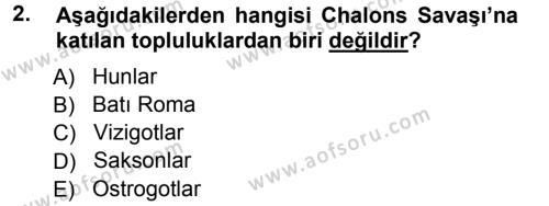 Tarih Bölümü 3. Yarıyıl Orta Çağ-Yeni Çağ Avrupa Tarihi Dersi 2013 Yılı Güz Dönemi Ara Sınavı 2. Soru