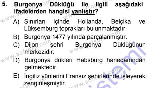 Tarih Bölümü 3. Yarıyıl Orta Çağ-Yeni Çağ Avrupa Tarihi Dersi 2013 Yılı Güz Dönemi Dönem Sonu Sınavı 5. Soru