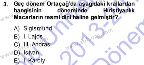 Tarih Bölümü 3. Yarıyıl Orta Çağ-Yeni Çağ Avrupa Tarihi Dersi 2014 Yılı Güz Dönemi Dönem Sonu Sınavı 3. Soru