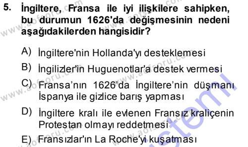 Tarih Bölümü 3. Yarıyıl Orta Çağ-Yeni Çağ Avrupa Tarihi Dersi 2014 Yılı Güz Dönemi Dönem Sonu Sınavı 5. Soru