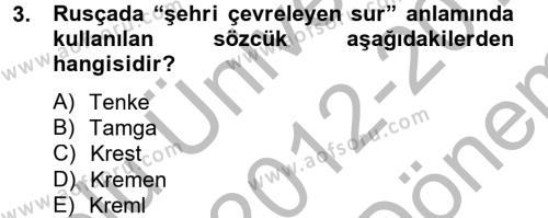Tarih Bölümü 4. Yarıyıl Rusya Tarihi Dersi 2013 Yılı Bahar Dönemi Dönem Sonu Sınavı 3. Soru