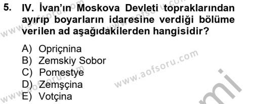 Tarih Bölümü 4. Yarıyıl Rusya Tarihi Dersi 2013 Yılı Bahar Dönemi Dönem Sonu Sınavı 5. Soru
