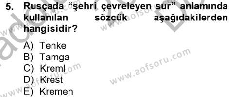 Tarih Bölümü 4. Yarıyıl Rusya Tarihi Dersi 2014 Yılı Bahar Dönemi Dönem Sonu Sınavı 5. Soru