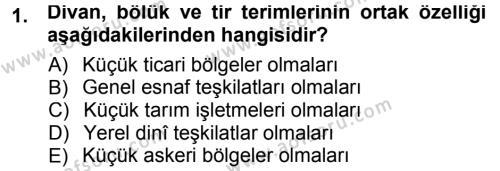 Tarih Bölümü 3. Yarıyıl Osmanlı Tarihi (1299-1566) Dersi 2013 Yılı Güz Dönemi Dönem Sonu Sınavı 1. Soru