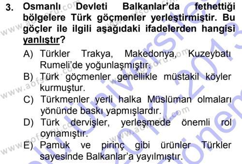 Tarih Bölümü 3. Yarıyıl Osmanlı Tarihi (1299-1566) Dersi 2013 Yılı Güz Dönemi Dönem Sonu Sınavı 3. Soru