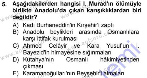 Tarih Bölümü 3. Yarıyıl Osmanlı Tarihi (1299-1566) Dersi 2013 Yılı Güz Dönemi Dönem Sonu Sınavı 5. Soru