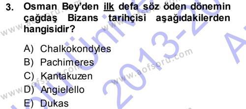 Tarih Bölümü 3. Yarıyıl Osmanlı Tarihi (1299-1566) Dersi 2014 Yılı Güz Dönemi Ara Sınavı 3. Soru