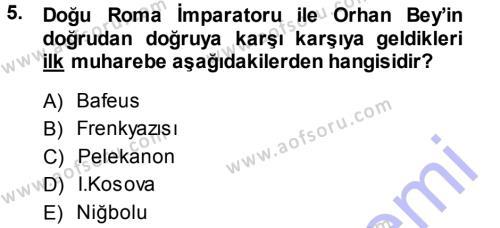 Tarih Bölümü 3. Yarıyıl Osmanlı Tarihi (1299-1566) Dersi 2014 Yılı Güz Dönemi Ara Sınavı 5. Soru