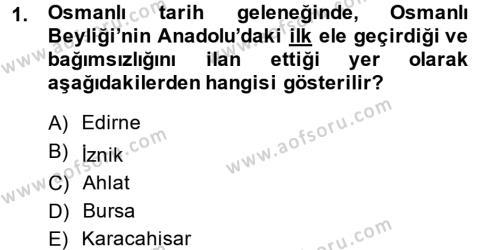 Tarih Bölümü 3. Yarıyıl Osmanlı Tarihi (1299-1566) Dersi 2014 Yılı Güz Dönemi Dönem Sonu Sınavı 1. Soru