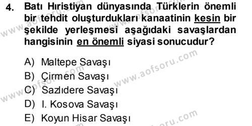 Tarih Bölümü 3. Yarıyıl Osmanlı Tarihi (1299-1566) Dersi 2014 Yılı Güz Dönemi Dönem Sonu Sınavı 4. Soru