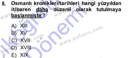 Tarih Bölümü 3. Yarıyıl Osmanlı Tarihi (1299-1566) Dersi 2015 Yılı Güz Dönemi Ara Sınavı 5. Soru