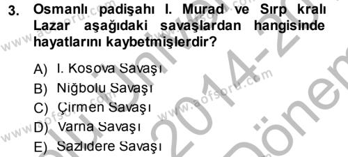 Tarih Bölümü 3. Yarıyıl Osmanlı Tarihi (1299-1566) Dersi 2015 Yılı Güz Dönemi Dönem Sonu Sınavı 3. Soru