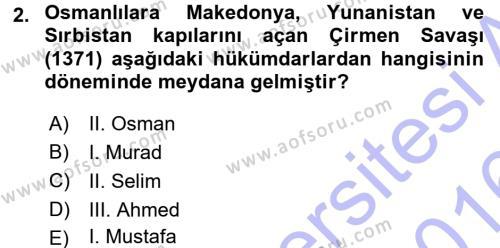 Tarih Bölümü 3. Yarıyıl Osmanlı Tarihi (1299-1566) Dersi 2016 Yılı Güz Dönemi Dönem Sonu Sınavı 2. Soru