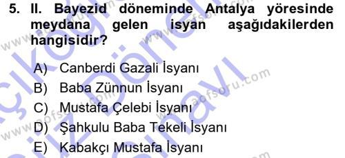 Tarih Bölümü 3. Yarıyıl Osmanlı Tarihi (1299-1566) Dersi 2016 Yılı Güz Dönemi Dönem Sonu Sınavı 5. Soru