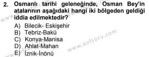 Osmanlı Tarihi (1299-1566) Dersi 2012 - 2013 Yılı (Vize) Ara Sınav Soruları 2. Soru