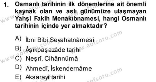 Osmanlı Tarihi (1299-1566) Dersi 2013 - 2014 Yılı Ara Sınavı 1. Soru
