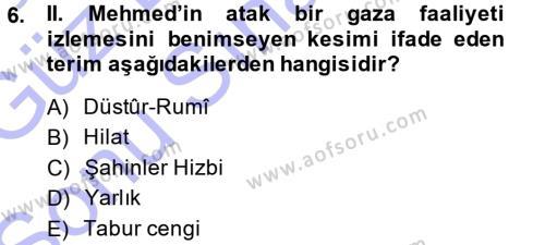 Osmanlı Tarihi (1299-1566) Dersi 2013 - 2014 Yılı (Final) Dönem Sonu Sınavı 6. Soru