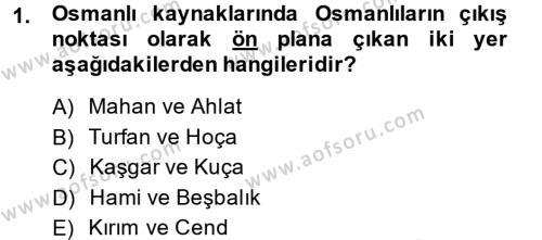 Osmanlı Tarihi (1299-1566) Dersi 2014 - 2015 Yılı Ara Sınavı 1. Soru