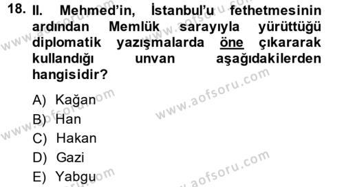 Osmanlı Tarihi (1299-1566) Dersi Ara Sınavı Deneme Sınav Soruları 18. Soru