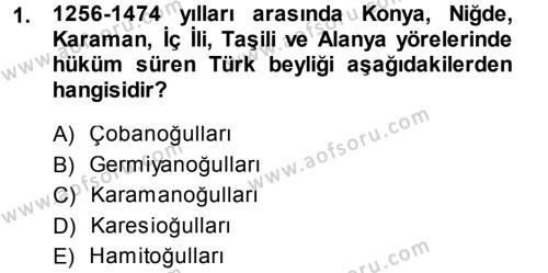 Osmanlı Tarihi (1299-1566) Dersi 2014 - 2015 Yılı Dönem Sonu Sınavı 1. Soru
