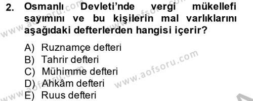 Osmanlı Tarihi (1299-1566) Dersi 2014 - 2015 Yılı Dönem Sonu Sınavı 2. Soru