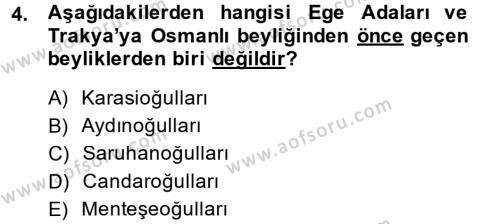 Osmanlı Tarihi (1299-1566) Dersi 2014 - 2015 Yılı Dönem Sonu Sınavı 4. Soru