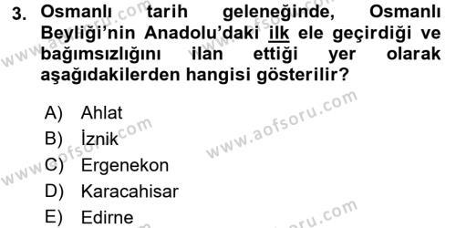 Osmanlı Tarihi (1299-1566) Dersi 2017 - 2018 Yılı Ara Sınavı 3. Soru