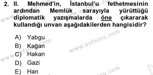Osmanlı Tarihi (1299-1566) Dersi 2017 - 2018 Yılı Dönem Sonu Sınavı 2. Soru