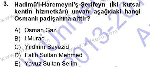 Osmanlı Merkez ve Taşra Teşkilatı Dersi 2013 - 2014 Yılı Ara Sınavı 3. Soru