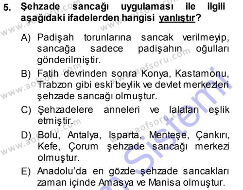 Tarih Bölümü 3. Yarıyıl Osmanlı Merkez ve Taşra Teşkilatı Dersi 2014 Yılı Güz Dönemi Ara Sınavı 5. Soru