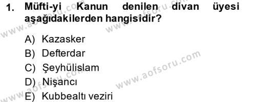 Tarih Bölümü 3. Yarıyıl Osmanlı Merkez ve Taşra Teşkilatı Dersi 2014 Yılı Güz Dönemi Dönem Sonu Sınavı 1. Soru