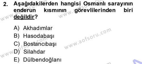 Osmanlı Merkez ve Taşra Teşkilatı Dersi 2013 - 2014 Yılı Dönem Sonu Sınavı 2. Soru