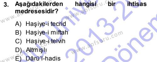 Osmanlı Merkez ve Taşra Teşkilatı Dersi 2013 - 2014 Yılı Dönem Sonu Sınavı 3. Soru