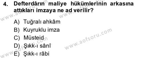Osmanlı Merkez ve Taşra Teşkilatı Dersi 2013 - 2014 Yılı Dönem Sonu Sınavı 4. Soru