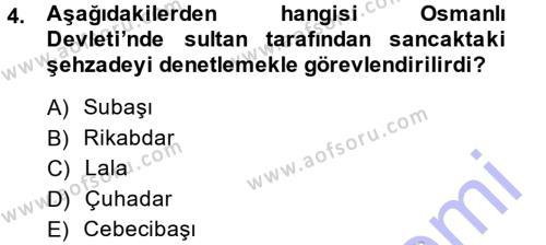 Osmanlı Merkez ve Taşra Teşkilatı Dersi 2014 - 2015 Yılı Ara Sınavı 4. Soru