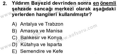 Osmanlı Merkez ve Taşra Teşkilatı Dersi 2014 - 2015 Yılı (Final) Dönem Sonu Sınav Soruları 2. Soru