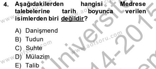 Tarih Bölümü 3. Yarıyıl Osmanlı Merkez ve Taşra Teşkilatı Dersi 2015 Yılı Güz Dönemi Dönem Sonu Sınavı 4. Soru