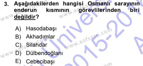 Tarih Bölümü 3. Yarıyıl Osmanlı Merkez ve Taşra Teşkilatı Dersi 2016 Yılı Güz Dönemi Ara Sınavı 3. Soru