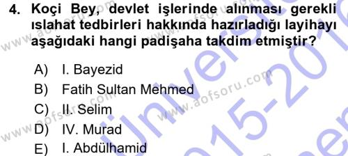 Tarih Bölümü 3. Yarıyıl Osmanlı Merkez ve Taşra Teşkilatı Dersi 2016 Yılı Güz Dönemi Dönem Sonu Sınavı 4. Soru