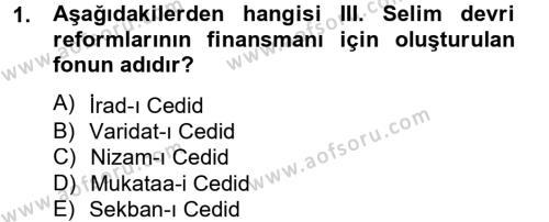 Tarih Bölümü 4. Yarıyıl Osmanlı Tarihi (1789-1876) Dersi 2013 Yılı Bahar Dönemi Dönem Sonu Sınavı 1. Soru