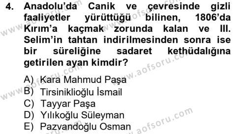 Tarih Bölümü 4. Yarıyıl Osmanlı Tarihi (1789-1876) Dersi 2013 Yılı Bahar Dönemi Dönem Sonu Sınavı 4. Soru
