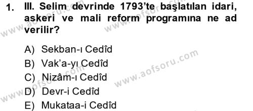 Tarih Bölümü 4. Yarıyıl Osmanlı Tarihi (1789-1876) Dersi 2015 Yılı Bahar Dönemi Ara Sınavı 1. Soru