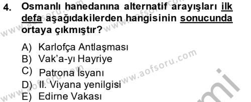 Tarih Bölümü 4. Yarıyıl Osmanlı Tarihi (1789-1876) Dersi 2015 Yılı Bahar Dönemi Ara Sınavı 4. Soru