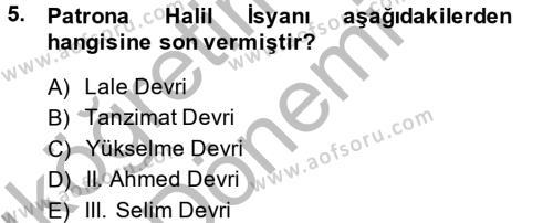 Tarih Bölümü 4. Yarıyıl Osmanlı Tarihi (1789-1876) Dersi 2015 Yılı Bahar Dönemi Ara Sınavı 5. Soru